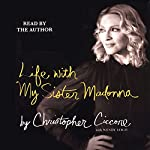 Life with My Sister Madonna | Christopher Ciccone,Wendy Leigh
