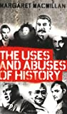 The Uses and Abuses of History (1846682045) by Margaet Macmillan