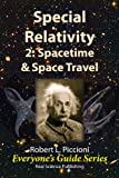 Special Relativity 2: Spacetime and Space Travel (Everyone s Guide Series Book 14)
