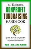 img - for The Essential Nonprofit Fundraising Handbook: Getting the Money You Need from Government Agencies, Businesses, Foundations, and Individuals book / textbook / text book