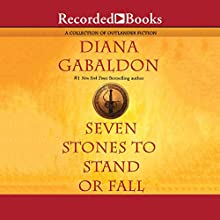 Seven Stones to Stand or Fall: A Collection of Outlander Fiction Audiobook by Diana Gabaldon Narrated by Robert Ian MacKenzie, Allan Scott-Douglas, Davina Porter, Jeff Woodman