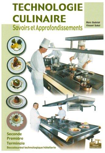technologie culinaire , savoirs et approfondissements , 2nde, 1ère, terminale , BAC technologiqu...