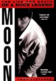 Moon: The Life and Death of a Rock Legend (0380788276) by Tony Fletcher