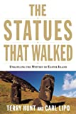 img - for The Statues that Walked: Unraveling the Mystery of Easter Island book / textbook / text book