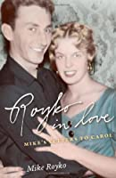 Royko in Love: Mike's Letters to Carol Front Cover