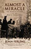 Almost A Miracle: The American Victory in the War of Independence (0195382927) by Ferling, John