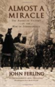 Almost A Miracle: The American Victory in the War of Independence: John Ferling: 9780195382921: Amazon.com: Books