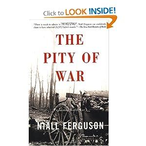 The Pity of War - Niall Ferguson