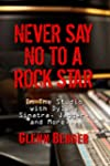 Never Say No To A Rock Star: In the S...