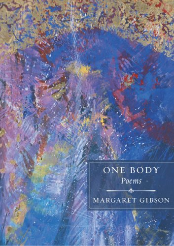One Body: Poems, MARGARET GIBSON