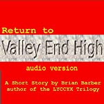 Return to Valley End High   Brian Barber