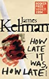 How Late It Was How Late (0099546272) by Kelman, James