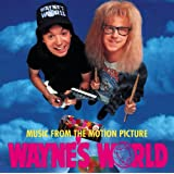 Wayne's World: Original Soundtrack [SOUNDTRACK]