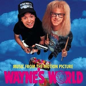 Wayne's World: Original Soundtrack [SOUNDTRACK]