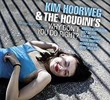 echange, troc Kim Hoorweg - Why Don't You Do Right?