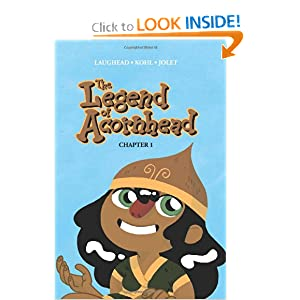 The Legend of Acornhead: Volume 1 Mike Laughead, Keaton Kohl and Stefan Jolet