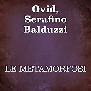 Le Metamorfosi [The Metamorphoses] Audiobook