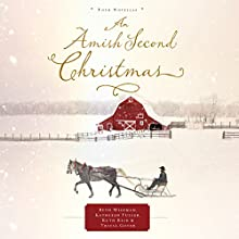 An Amish Second Christmas (       UNABRIDGED) by Beth Wiseman, Kathleen Fuller, Ruth Reid, Tricia Goyer Narrated by Rebecca Gallagher