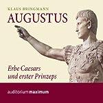 Augustus. Erbe Caesars und erster Prinzeps | Klaus Bringmann