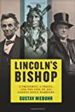 img - for Lincoln's Bishop: A President, A Priest, and the Fate of 300 Dakota Sioux Warriors book / textbook / text book