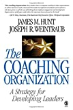 img - for The Coaching Organization: A Strategy for Developing Leaders book / textbook / text book