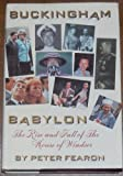 img - for Buckingham Babylon: The Rise and Fall of the House of Windsor First edition by Fearon, Peter (1993) Hardcover book / textbook / text book
