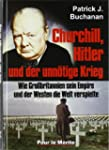 Churchill, Hitler und der unntige Kr...