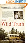The Wild Truth: The Untold Story of S...