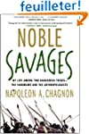 Noble Savages: My Life Among Two Dang...