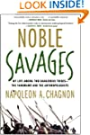 Noble Savages: My Life Among Two Dang...