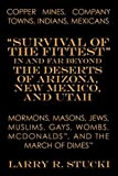 img - for Copper Mines, Company Towns, Indians, Mexicans, Mormons, Masons, Jews, Muslims, Gays, Wombs, McDonalds, and the March of Dimes: Survival of the Fittes book / textbook / text book
