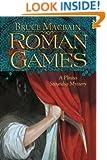 Roman Games: A Plinius Secundus Mystery (Plinius Secundus Series Book 1)