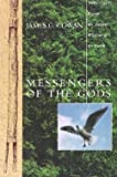 Messengers Of The Gods: Tribal Elders Reveal the Ancient Wisdom of the Earth (Bell Tower) (0517880784) by Cowan, James