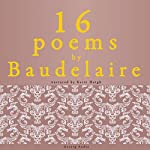 16 poems by Charles Baudelaire | Charles Baudelaire