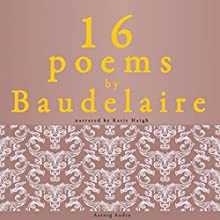 16 poems by Charles Baudelaire Audiobook by Charles Baudelaire Narrated by Katie Haigh