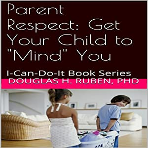 Parent Respect: Get Your Child to