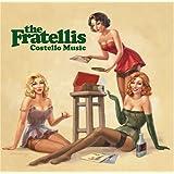 Costello Music ~ The Fratellis