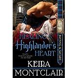 Healing a Highlander's Heart: Brenna and Quade (Highlander Clan Grant Series Book 2) ~ Keira Montclair
