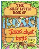 Boys the Silly Little Book of Jokes (0752536923) by Parragon