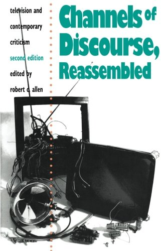 Channels of Discourse, Reassembled: Television and...