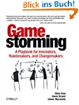 Gamestorming: A Playbook for Innovato...