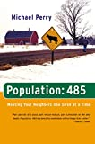 Population: 485: Meeting Your Neighbors One Siren at a Time (0060958073) by Perry, Michael