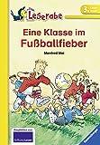 Leserabe - Schulausgabe in Broschur: Eine Klasse im Fußballfieber