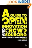 A Guide to Open Innovation and Crowdsourcing: Advice From Leading Experts