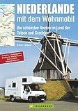 Niederlande mit dem Wohnmobil: Die schönsten Routen im Land der Tulpen und Grachten