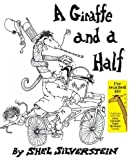 A Giraffe and a Half[ A GIRAFFE AND A HALF ] by Silverstein, Shel (Author) Nov-04-64[ Hardcover ]