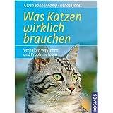 """Was Katzen wirklich brauchen: Verhalten verstehen und Probleme l�senvon """"Gwen Bohnenkamp"""""""