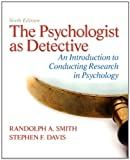 img - for The Psychologist as Detective: An Introduction to Conducting Research in Psychology Plus MySearchLab with eText -- Access Card Package (6th Edition) book / textbook / text book
