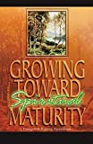 img - for Growing Toward Spiritual Maturity book / textbook / text book