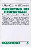 img - for Marketing dei fitofarmaci. Per produttori, rivenditori ed utilizzatori book / textbook / text book